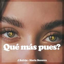 J Balvin & María Becerra - Qué más pues